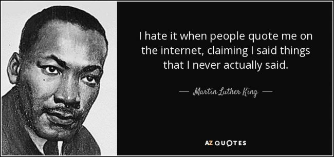 quote-i-hate-it-when-people-quote-me-on-the-internet-claiming-i-said-things-that-i-never-actually-martin-luther-king-145-80-92